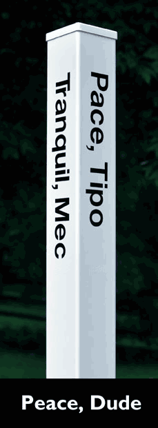 "One of the few peace poles that gets a laugh with ""Peace, Dude"" in four languages."